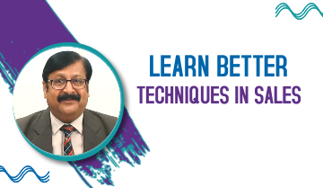 Learn better Techniques in Sales