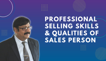 Professional Selling Skills & Qualities of Sales Person