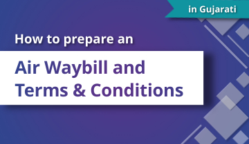 How to Prepare an Air Waybill and Terms and Conditions - Gujarati