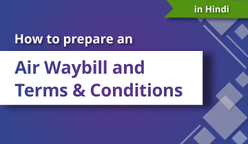 How to Prepare an Air Waybill and Terms and Conditions - Hindi