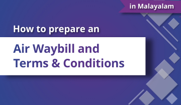 How to Prepare an Air Waybill and Terms and Conditions - Malayalam