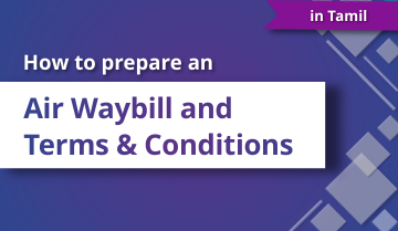 How to Prepare an Air Waybill and Terms and Conditions - Tamil