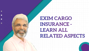 EXIM Cargo Insurance- Learn All Related Aspects