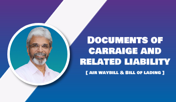 Documents of Carriage & related Liability (Air Waybill & Bill of Lading)