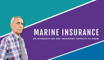 Marine Insurance - An Introduction and Important Aspect to know