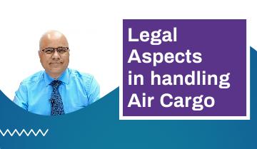 Legal Aspects in handling Air Cargo