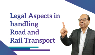 Legal Aspects in handling Road and Rail Transport