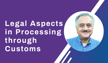 Legal Aspects in Processing through Customs