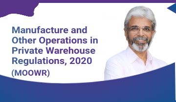 Manufacture and Other Operations in Private Warehouse Regulations, 2020 (MOOWR)