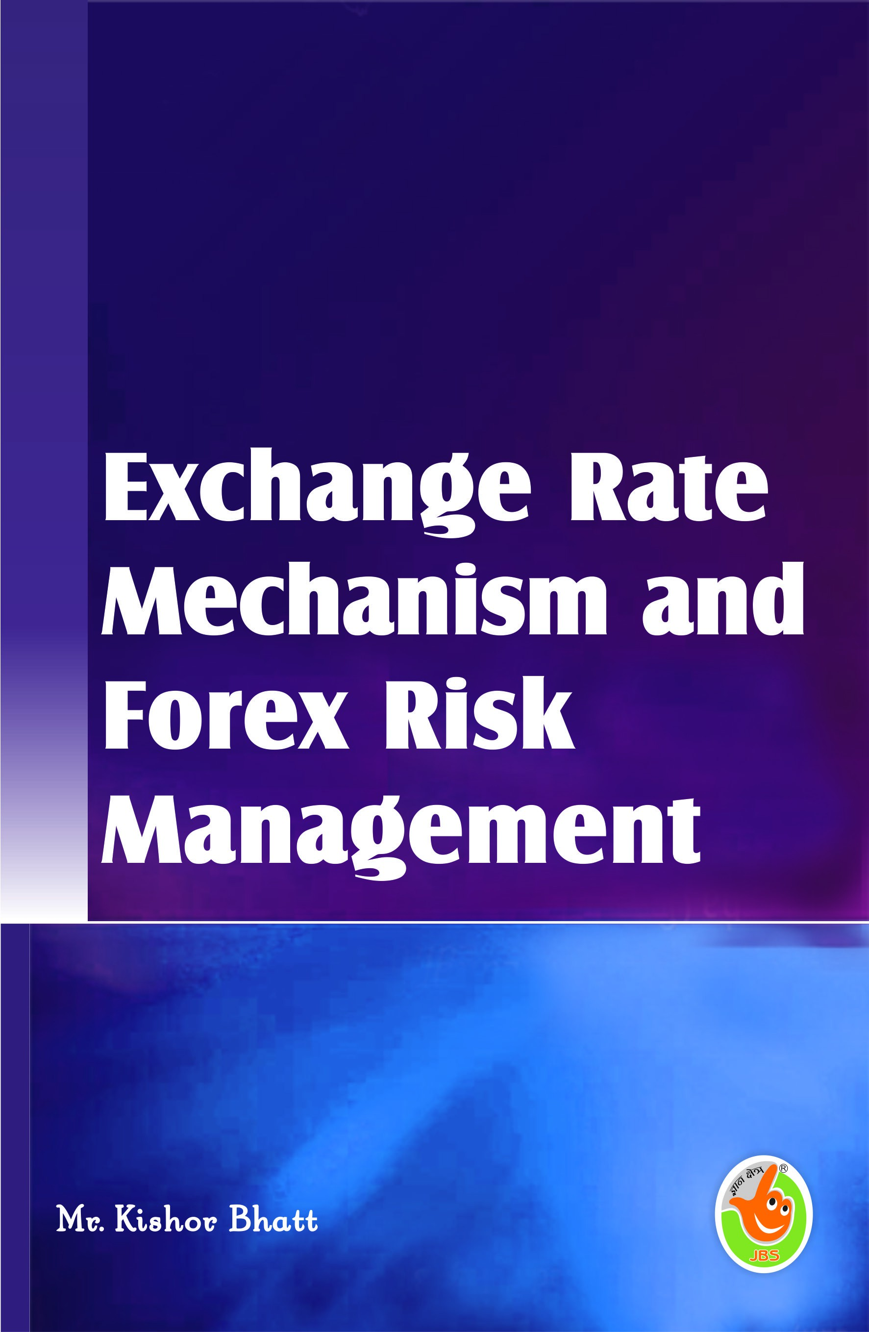 Exchange Rate Management and Risk Management