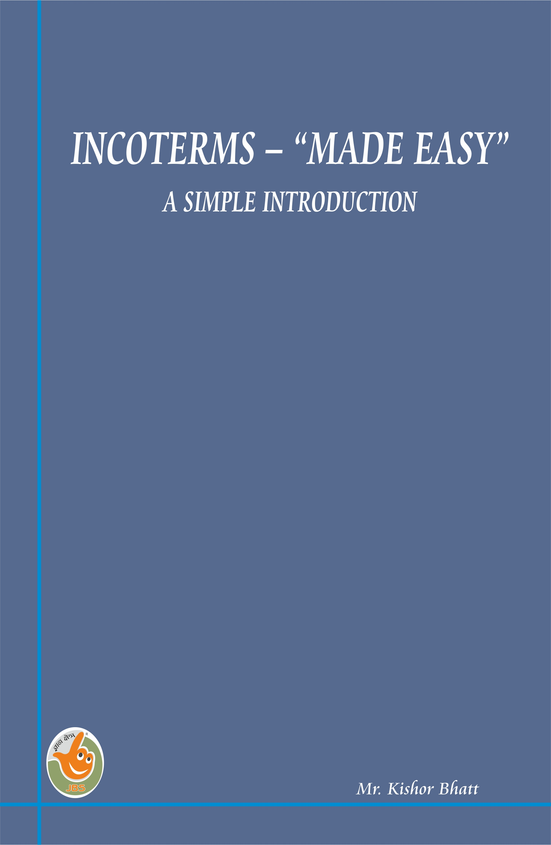 """INCOTERMS – """"Made Easy"""" a simple introduction"""